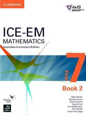 ICE-EM Mathematics Australian Curriculum Edition Year 7  : Book 2 - Peter Brown