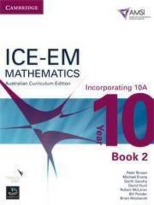 ICE-EM Mathematics Australian Curriculum Edition Year 10 Incorporating 10A Book 2 - Peter Brown