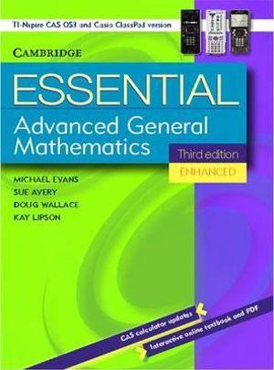 Essential Advanced General Mathematics Third Edition Enhanced TIM/CP Version : Essential Mathematics - Michael Evans