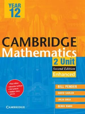 Cambridge 2 Unit Mathematics Year 12 Enhanced Version : Cambridge Secondary Maths (Australia) S. - William Pender