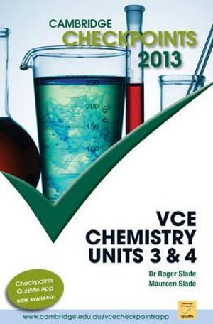 Cambridge Checkpoints 2013 VCE Chemistry Units 3 & 4  : Cambridge Checkpoints - Roger Slade