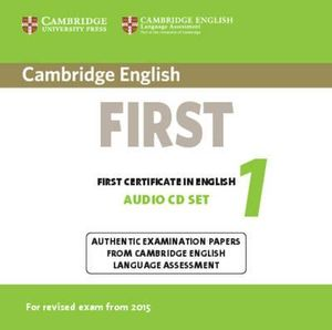 Cambridge English First 1 for Revised Exam from 2015 Audio CDs (2) : Authentic Examination Papers from Cambridge English Language Assessment