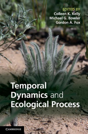 Temporal Dynamics and Ecological Process - Colleen K. Kelly