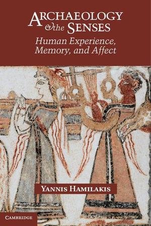 Archaeology and the Senses - Yannis Hamilakis