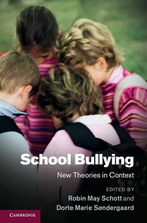 School Bullying : New Theories in Context - Robin May Schott