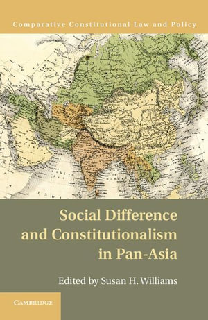 Social Difference and Constitutionalism in Pan-Asia - Susan H. Williams