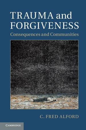 Trauma and Forgiveness - C. Fred Alford