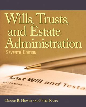 Wills, Trusts and Estate Administration Dennis R. Hower and Peter Kahn