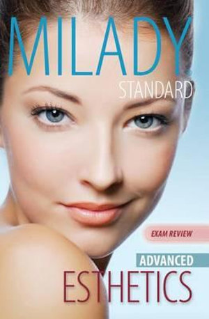 Exam Review for Milady Standard Esthetics : Advanced - Milady