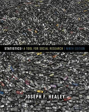 Statistics : A Tool for Social Research : 9th Edition - Dr Joseph F Healey