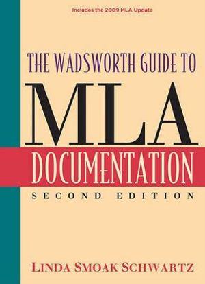 The Wadsworth Guide to MLA Documentation, MLA Update Linda Smoak Schwartz