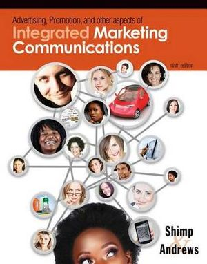 Advertising Promotion and Other Aspects of Integrated Marketing Communications Terence A. Shimp and J. Craig Andrews