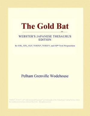 The Gold Bat (Webster's Japanese Thesaurus Edition) - Inc. ICON Group International