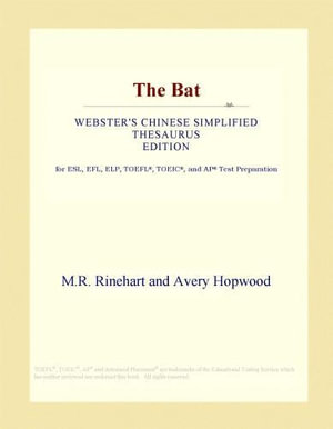 The Bat (Webster's Chinese Simplified Thesaurus Edition) - Inc. ICON Group International