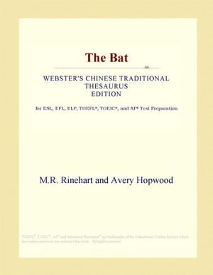 The Bat (Webster's Chinese Traditional Thesaurus Edition) - Inc. ICON Group International