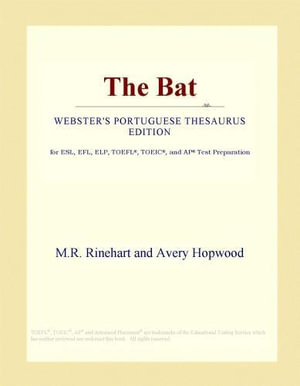 The Bat (Webster's Portuguese Thesaurus Edition) - Inc. ICON Group International
