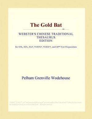 The Gold Bat (Webster's Chinese Traditional Thesaurus Edition) - Inc. ICON Group International