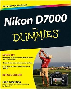 Nikon D7000 for Dummies - Julie Adair King