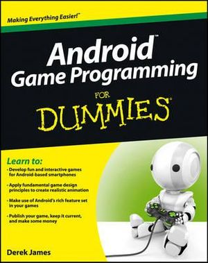 Android Game Programming For Dummies : For Dummies - Derek James