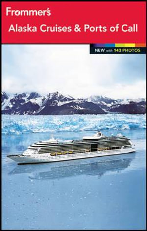 Frommer's Alaska Cruises and Ports of Call 2012 : Frommer's Complete Colour Guides - Fran Wenograd Golden