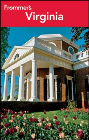 Frommer's Virginia : Frommer's Complete Guides - Bill Goodwin