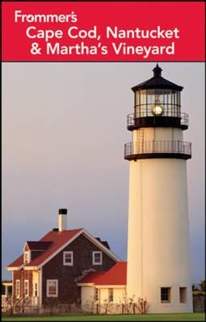 Frommer's Cape Cod, Nantucket & Martha's Vineyard 2012 : Frommer's Complete Guides - Laura M. Reckford