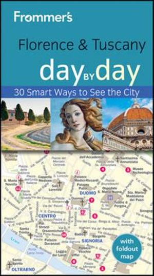 Frommer's Florence & Tuscany Day by Day : Frommer's Day by Day - Pocket - Donald Strachan