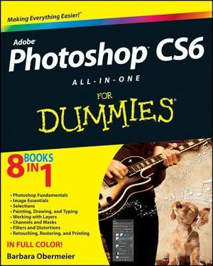 Photoshop CS6 All-in-One For Dummies : For Dummies - Barbara Obermeier