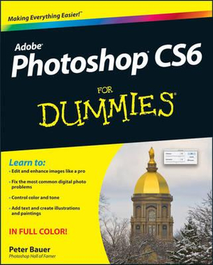 Photoshop CS6 For Dummies - Peter Bauer