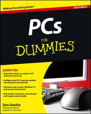 PCs For Dummies : 12th Edition - Dan Gookin