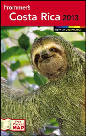 Frommer's Costa Rica 2013 : Frommer's Color Complete Guides - Eliot Greenspan