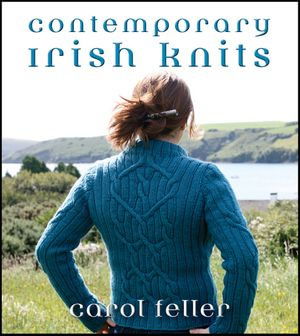 Contemporary Irish Knits - Carol Feller