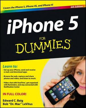 iPhone 5 For Dummies : 6th Edition - Edward C. Baig