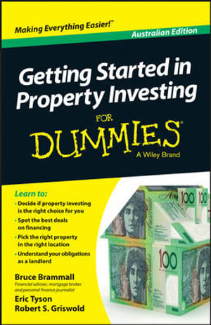 Getting Started in Property Investing For Dummies : For Dummies - Bruce Brammall
