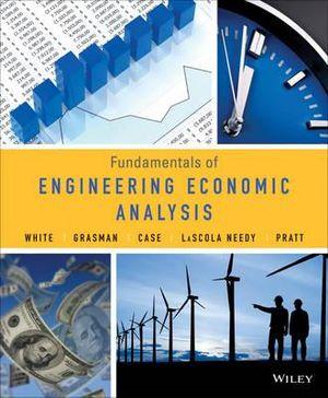 Fundamentals of Engineering Economic Analysis - John A. White