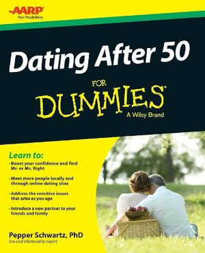 Dating After 50 For Dummies(R) - Pepper Schwartz
