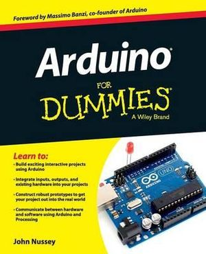 Arduino For Dummies : For Dummies (Lifestyles Paperback) - John Nussey