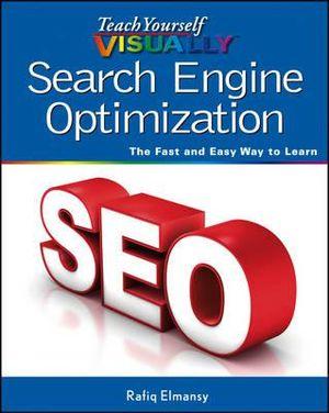 Teach Yourself Visually Search Engine Optimization (SEO) - Rafiq Elmansy