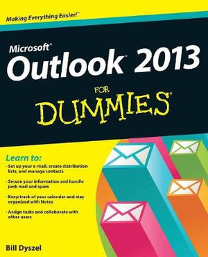 Outlook 2013 For Dummies - Bill Dyszel