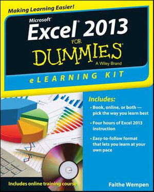 Excel 2013 eLearning Kit For Dummies : For Dummies - Faithe Wempen