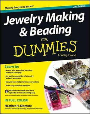Jewelry Making and Beading For Dummies : 2nd Edition with DVD - Heather H. Dismore