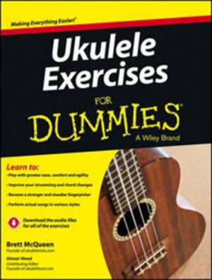 Ukulele Exercises For Dummies : For Dummies - Brett McQueen