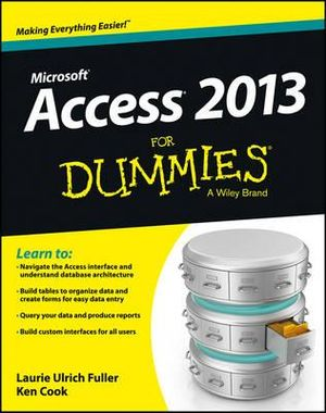 Access 2013 For Dummies - Laurie Ulrich-Fuller