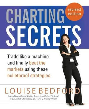 Charting Secrets : Stop Reading, Start Practising Second Edition - Louise Bedford