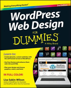 WordPress Web Design For Dummies : 2nd Edition - Lisa Sabin-Wilson
