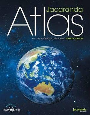Jacaranda Atlas for the Australian Curriculum 8E - Jacaranda