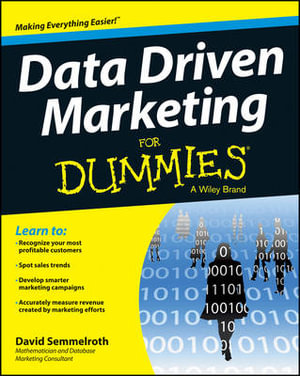Data Driven Marketing For Dummies : For Dummies - David Semmelroth