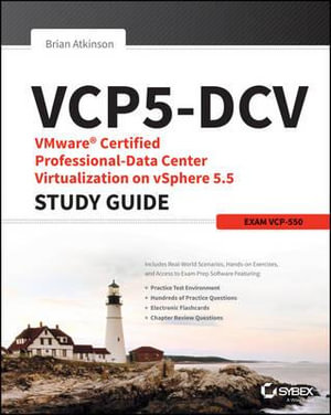 VCP5-DCV : VMware Certified Professional-data Center Virtualization on vSphere 5.5 Study Guide - Brian Atkinson