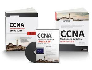 CCNA Routing and Switching Certification Kit : Exams 100-101, 200-201, 200-120 - Todd Lammle
