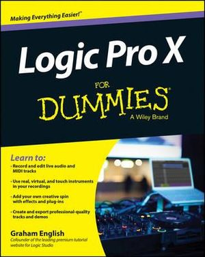 Logic Pro X For Dummies - Graham English